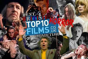 Top 10 British Horror Films Of All Time