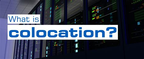 colocation     benefit  business