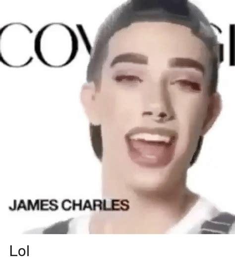 James Charles Memes - coe james charles lol meme on sizzle