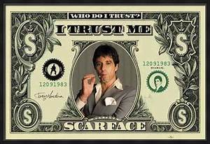 Who Do I Trust? I Trust Me, Al Pacino - Scarface Framed ...