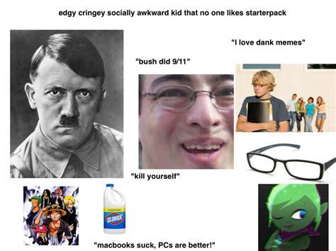Cringey Memes - the edgy cringey socially awkward kid starterpack starterpacks