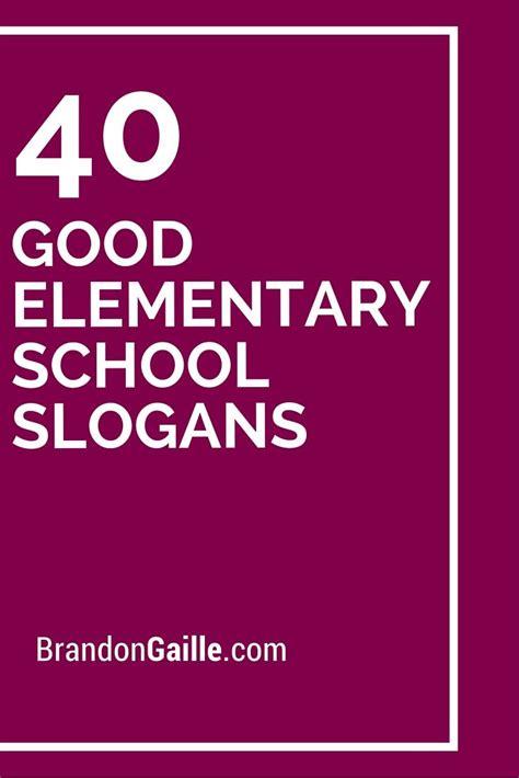 good elementary school slogans  taglines school