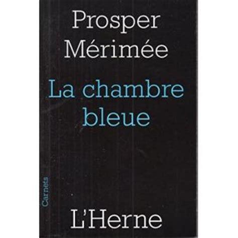 la chambre bleue de prosper m駻im馥 la chambre bleue broch 233 prosper m 233 233 e livre tous
