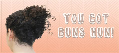 2 Easy Bun Styles For Curly Hair