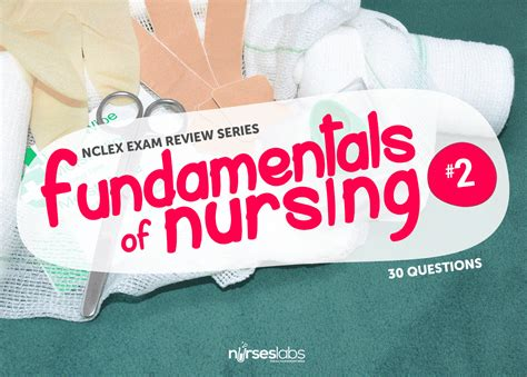 Fundamentals of Nursing NCLEX Practice Quiz 2 (30 Items ...