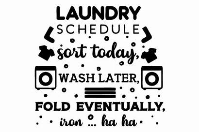 Laundry Wash Schedule Today Iron Fold Sort