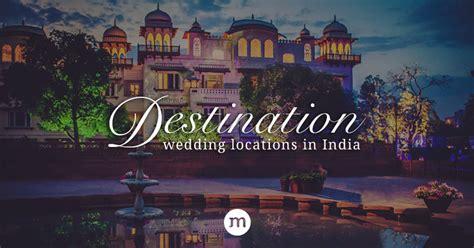 top destination wedding locations  india