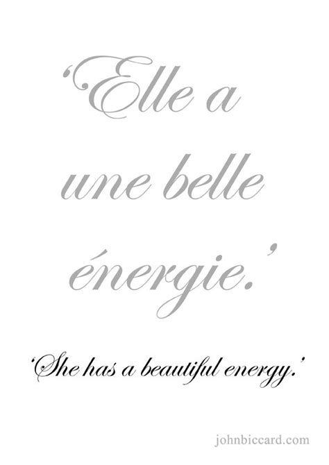 She has a beautiful energy.'   French quotes, Basic french ...