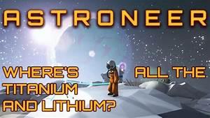 Astroneer Guide - Titanium And Lithium
