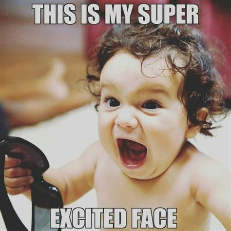 Super Happy Face Meme - 25 best ideas about funny excited face on pinterest faces big beautiful people and happy