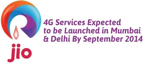 reliance jio will launch 4g services in delhi mumbai by sept 2014 sources