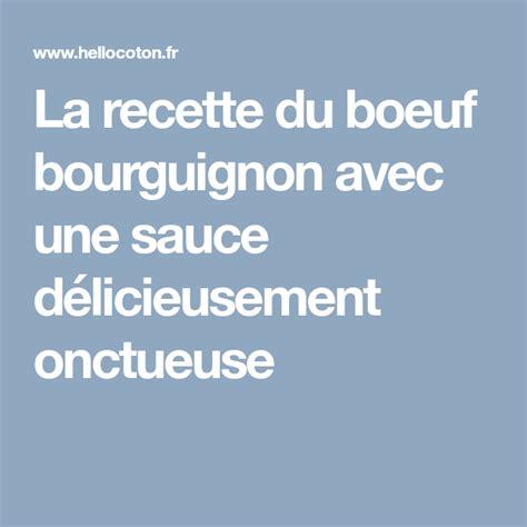 la recette du boeuf bourguignon avec une sauce