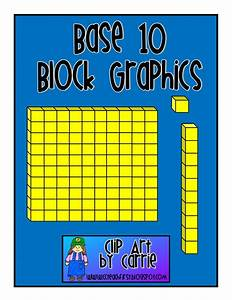 Clip Art By Carrie Teaching First  Base 10 Block Graphics