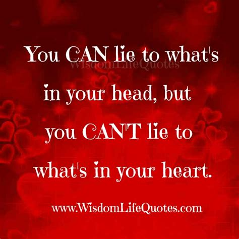 What To Do If You Lie On Your Resume by You Can Lie To What S In Your Wisdom Quotes