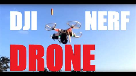 nerf dart firing drone dji phantom  nerf attactment test flight youtube
