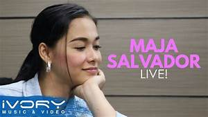Maja Salvador Live YouTube