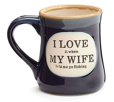 Free returns high quality printing fast shipping. funny coffee mugs and mugs with quotes: I LOVE it when MY WIFE lets me go fishing MUG
