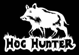 Hog Hunter Decal Hog Hunting Hog Dogging Boar Hunter Feral