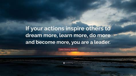 john quincy adams quote   actions inspire