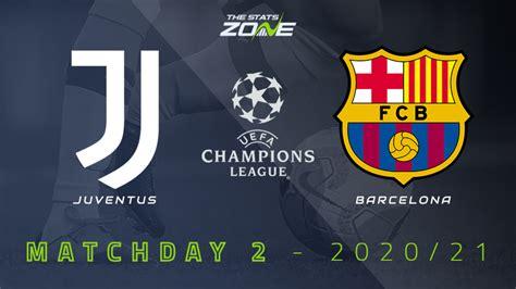 Juventus Vs Barcelona / Match Preview Juventus Vs ...