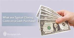 What Are Typical Closing Costs On A Cash Purchase