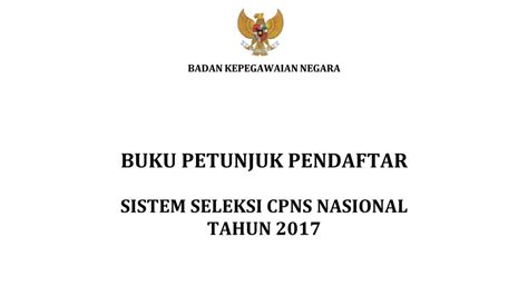 Tes cpns alias calon pegawai negeri sipil 2018 akan dibuka! Panduan Pendaftaran CPNS 2017   Buku Petunjuk SSCN 2017 ...