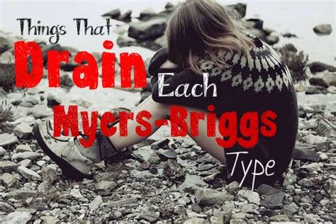 What Drains Each Myers-briggs Type // Infj // Infp // Intj