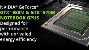 NVIDIA GeForce GTX 900M Series Graphics Cards
