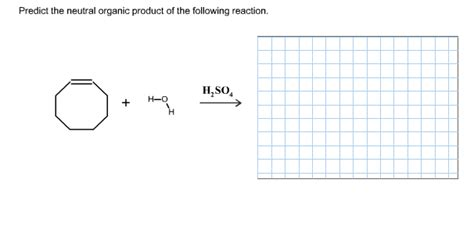 Solved Predict The Neutral Organic Product Of The Followi