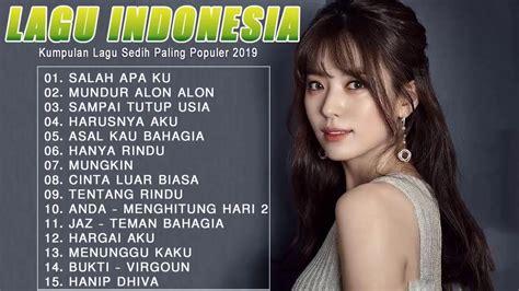 Video ini hanya untuk hiburan semata, video ini secara otomatis dimonetisasi oleh pemilik hak cipta. Top Lagu Pop Indonesia Terbaru 2019 Hits Pilihan Terbaik+enak Didengar Waktu Kerja - YouTube
