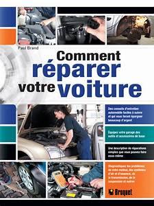 Aide Reparation Voiture : comment r parer votre voiture ditions broquet inc ~ Medecine-chirurgie-esthetiques.com Avis de Voitures