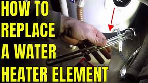 How To Replace A Water Heater Element