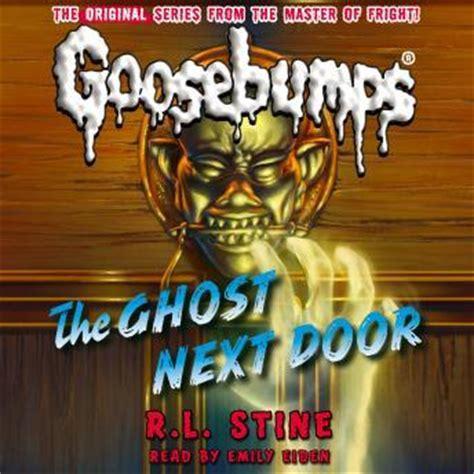 the ghost next door listen to classic goosebumps the ghost next door by r l