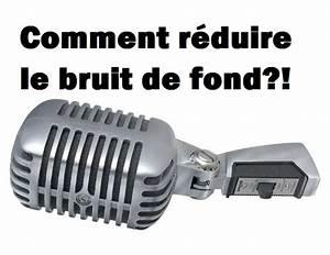 Comment Atténuer Le Bruit Des Voitures : tuto comment enlever r duire le bruit de fond de votre micro pour vos vid os blog sur la ~ Medecine-chirurgie-esthetiques.com Avis de Voitures