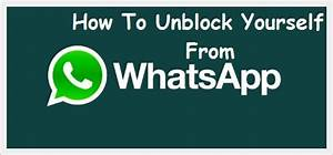 How to Unblock on WhatsApp, if Someone Blocks You