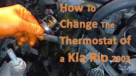 How To  Changereplace A Thermostat On A Kia Rio 2003