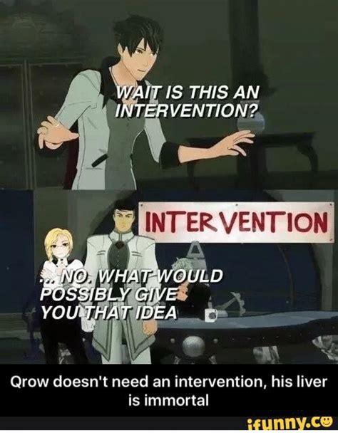 Intervention Meme - it is this an intervention intervention ould alpwo ossib you hat idea qrow doesn t need an