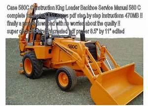 Details About Case 580c Ck Loader Backhoe Tractor Service