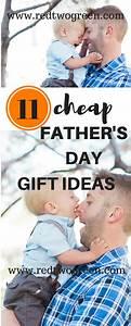 11 CHEAP FATHER'S DAY GIFT IDEAS – R E D T W O G R E E N