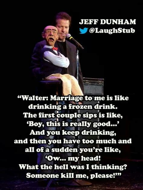 Jeff Dunham Memes - 130 best images about jeff dunham peanut walter quotes on pinterest legends jokes and