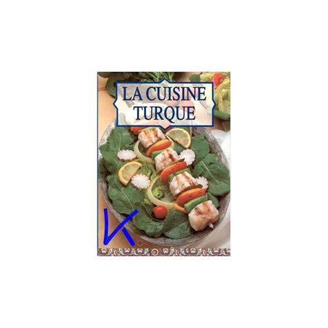 la cuisine turque la cuisine turque tuğrul şavkay kulturatek