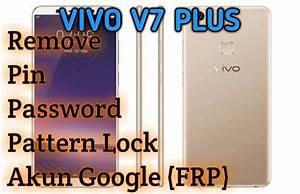 Vivo V7 Plus Unlock Pin  Password  Pattern Lock  U0026 Frp