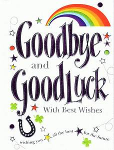 Goodbye And Good Luck Quotes. QuotesGram