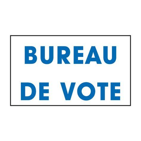 connaitre bureau de vote vente panneaux de signalisation pour bureaux de vote