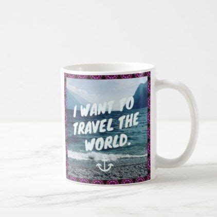 244 likes · 13 talking about this · 338 were here. I Want To Travel The World Coffee Mug   Mugs, Coffee mugs, Coffee mug quotes