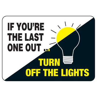 turn off the lights if last one out turn off the lights conserve energy and