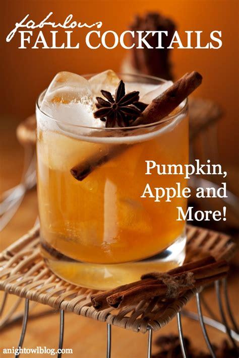 fall alcoholic drinks 25 fall cocktail recipes a night owl blog bloglovin