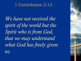 The Spirit Of 212 0514 1 corinthians 212 the spirit of the world powerpoint