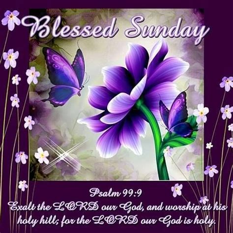 Blessed Sunday Morning Images Blessed Sunday Psalm 99 9 Pictures Photos And Images For