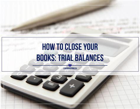 close  books trial balances lisa savage